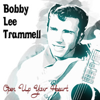 Bobby Lee Trammell - Open Up Your Heart
