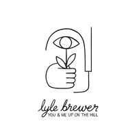 Lyle Brewer - You and Me up on the Hill