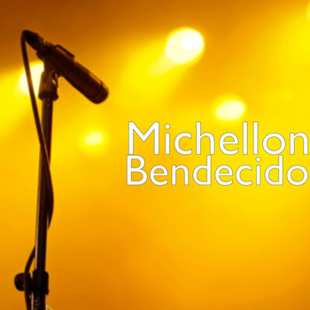 Michellon - Bendecido
