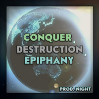 Night - Conquer, Destruction, Epiphany