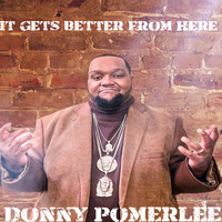 Donny Pomerlee - It Gets Better from Here
