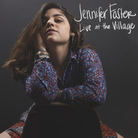 Jennifer Foster - Jennifer Foster Live at the Village