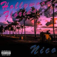 Nico - Hollywood, Florida (Explicit)