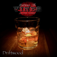 Between The Vines - Driftwood