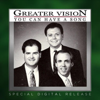 Greater Vision - You Can Have a Song