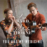 Liam Ward & Malcolm Thorne - You Are My Medicine