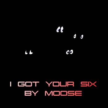 Moose - I Got Your Six (Explicit)