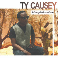 Ty Causey - A Change Is Gonna Come