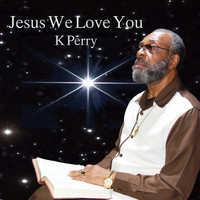 K. Perry - Jesus We Love You