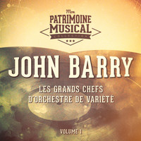John Barry - Les grands chefs d'orchestre de variété : John Barry, Vol. 1