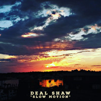 Deal Shaw - Slow Motion