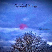 Crooked Knows - Disconnect