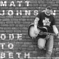 Matt Johnson - Ode to Beth