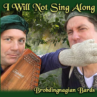 Brobdingnagian Bards - I Will Not Sing Along