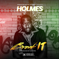 Holmes - Break It (Explicit)