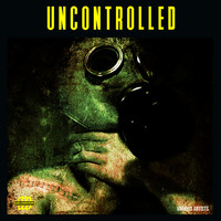 Various Artists - Uncontrolled