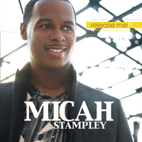 Micah Stampley - Release Me