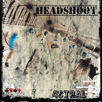 Astral - Headshoot (Explicit)