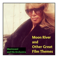 Mantovani And His Orchestra - Moon River and Other Great Film Themes