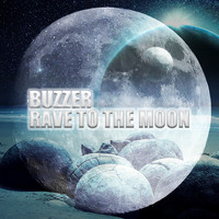 Buzzer - Rave to the Moon