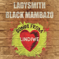 Ladysmith Black Mambazo - Songs From Lindiwe