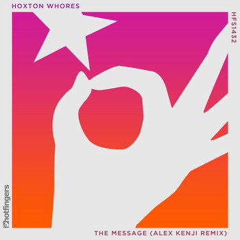 Hoxton Whores - The Message (Alex Kenji Remix)