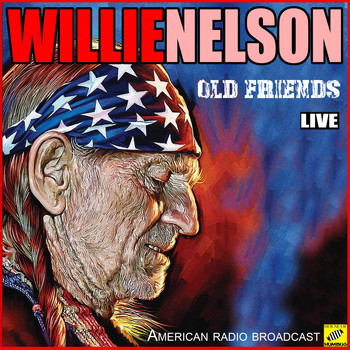 Willie Nelson - Old Friends (Live)