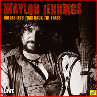 Waylon Jennings - Dallas, Let's Turn Back the Years (Live)