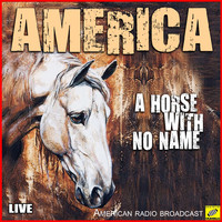 America - Horse With No Name (Live)