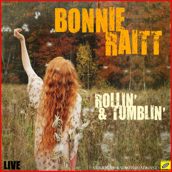 Bonnie Raitt - Rollin' and Tumblin' (Live)