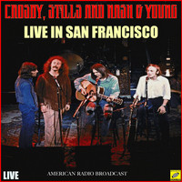 Crosby, Stills, Nash & Young - Live in San Francisco (Live)