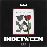 Eli - INBETWEEN (Explicit)