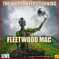 Fleetwood Mac - The World Keeps On Turning (Live)