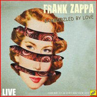 Frank Zappa - Bamboozled By Love (Live)