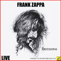 Frank Zappa - Decisions (Live)