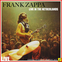 Frank Zappa - Frank Zappa Live In The Netherlands (Live)