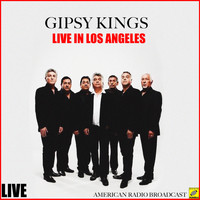 Gipsy Kings - Gipsy Kings Live in Los Angeles (Live)