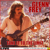 Glenn Frey - Glen Frey - Take It To The Limit