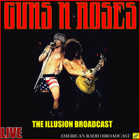 Guns N' Roses - Guns N' Roses  - The Illusion Broadcast (Live)
