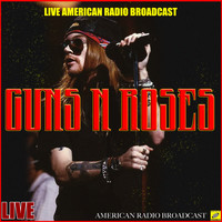 Guns N' Roses - Guns N' Roses Live In The Live Radio Broadcasts (Live)