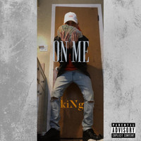 King - On Me (Explicit)