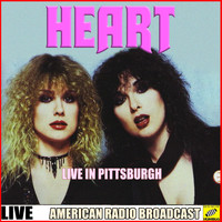 Heart - Heart Live in Pittsburgh (Live)