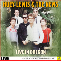 Huey Lewis & The News - Huey Lewis & The News Live in Oregon (Live)