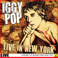 Iggy Pop - Iggy Pop Live in NYC (Live)