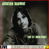 Jackson Browne - Jackson Browne - Live At Main Point (Live)