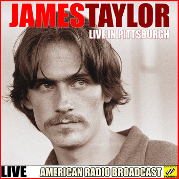 James Taylor - James Taylor - Live in Pittsburgh (Live)
