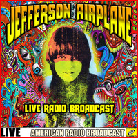 Jefferson Airplane - Jefferson Airplane - Live Radio Broadcast (Live)
