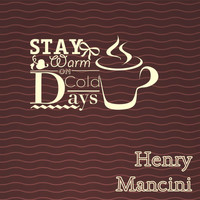 Henry Mancini - Stay Warm On Cold Days
