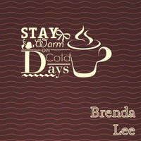Brenda Lee - Stay Warm On Cold Days