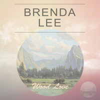 Brenda Lee - Wood Love